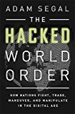 THE HACKED WORLD ORDER: HOW NATIONS