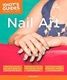 Idiot's Guides: Nail Art - Trade Paperback/Paperback