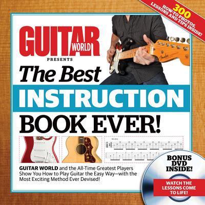 Guitar World: Best Guitar Instruction Book Ever - Hardback