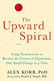 THE UPWARD SPIRAL: USING NEUROSCIENCE TO