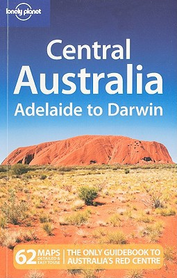 Central Australia - Adelaide to Darwin - Paperback, 5th Revised edition