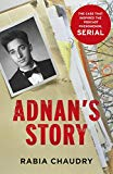 ADNANS STORY: THE CASE THAT INSPIRED THE