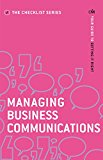 Managing Business Communications: Your Guide to Getting it Right - Trade Paperback/Paperback