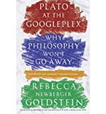 Plato at the Googleplex: Why Philosophy Won't Go Away - Trade Paperback/Paperback