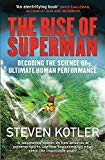 The Rise of Superman: Decoding the Science of Ultimate Human Performance - Paperback
