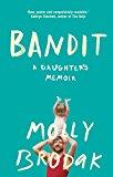 BANDIT: A DAUGHTERS MEMOIR