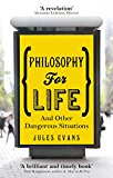Philosophy for Life: And Other Dangerous Situations - Paperback