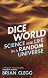 Dice World: Science and Life in a Random Universe - Paperback