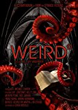 The Weird: A Compendium of Strange and Dark Stories - Trade Paperback/Paperback
