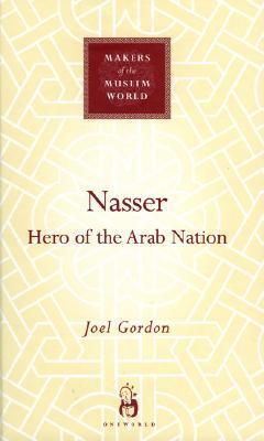 Nasser: Hero of the Arab Nation - Hardback, New title