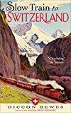SLOW TRAIN TO SWITZERLAND: ONE TOUR, TWO