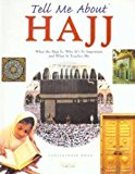 Tell Me About Hajj: What the Hajj is, Why it's So Important and What it Teaches Me - Paperback, New edition